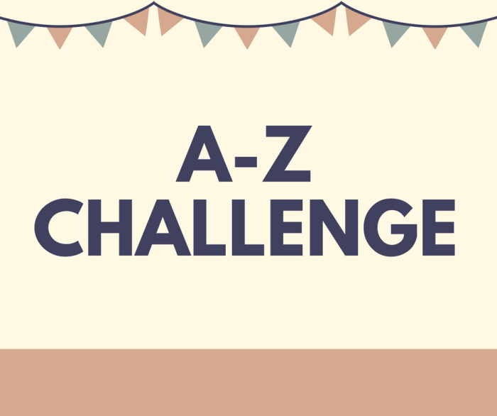 A-Z Challenge Wrap Up